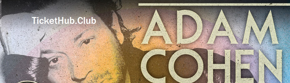 Adam Cohen TicketHub |  Adam Cohen Upcoming Concert Tour Tickets